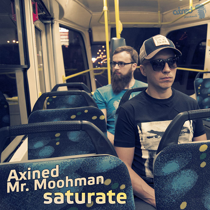 Axined & Mr. Moohman - Saturate (Album)
