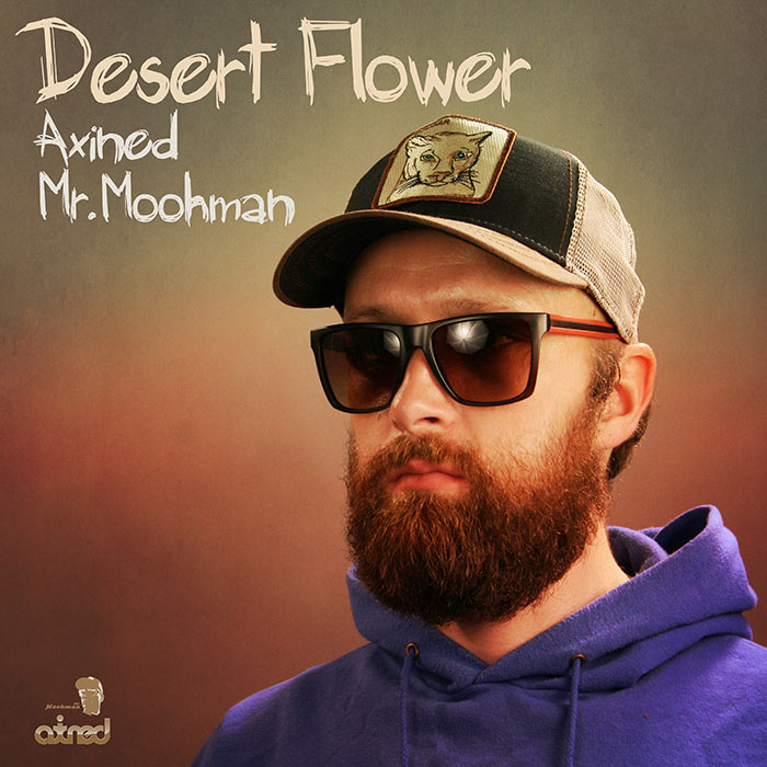 Axined & Mr. Moohman - Desert Flower (Single)